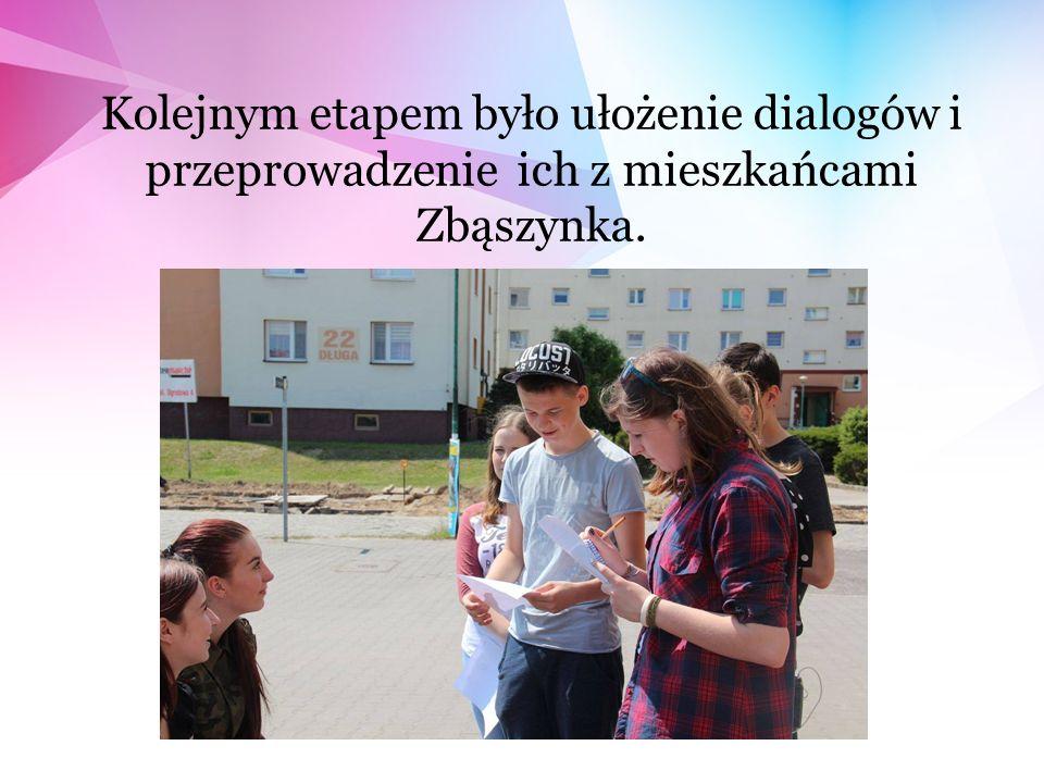 Kolejnym etapem było ułożenie dialogów i przeprowadzenie ich z mieszkańcami Zbąszynka.