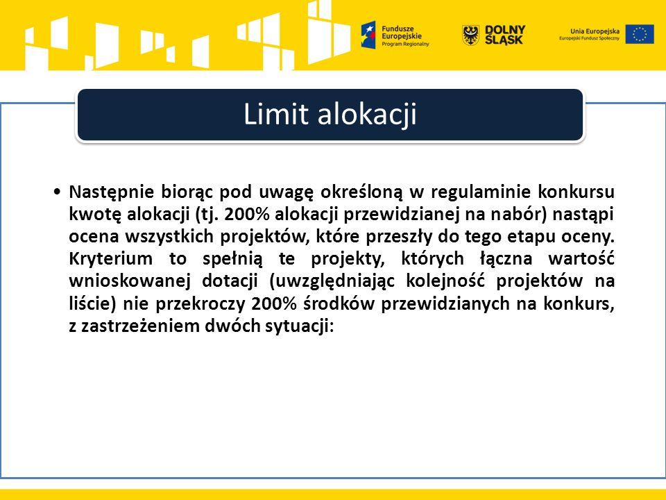 Następnie biorąc pod uwagę określoną w regulaminie konkursu kwotę alokacji (tj. 200% alokacji przewidzianej na nabór) nastąpi ocena wszystkich projekt