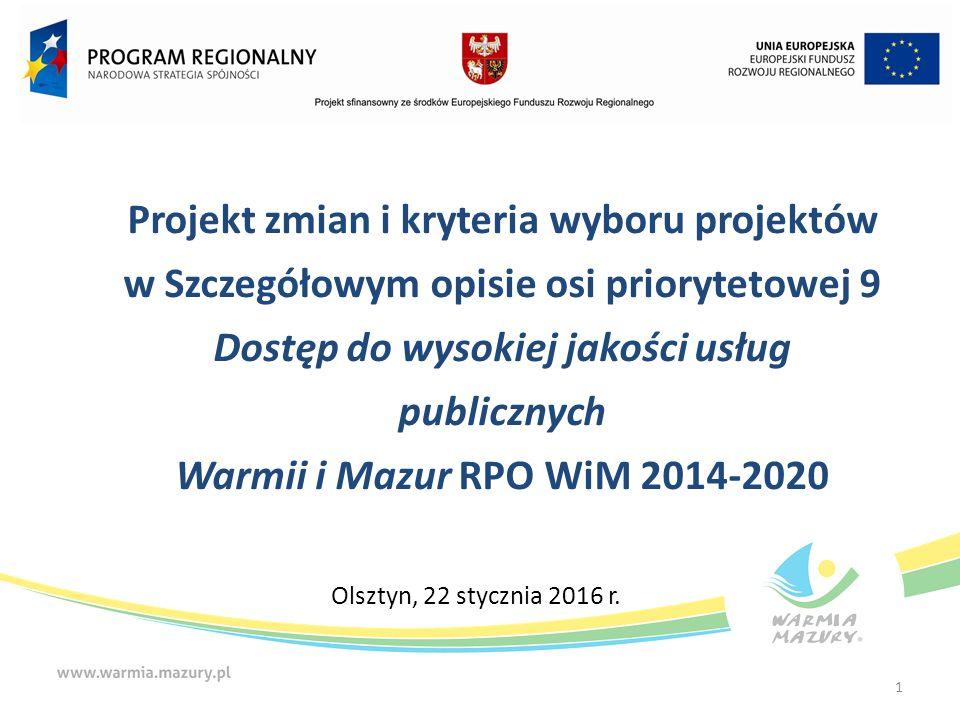  Doprecyzowano tabelę w pkt.14 Limity i ograniczenia: Wszelkie inwestycje realizowane w ramach niniejszego Poddziałania muszą uwzględniać konieczność dostosowania wspartej infrastruktury i wyposażenia do potrzeb osób niepełnosprawnych oraz uwzględniać założenia wynikające z koncepcji uniwersalnego projektowania.