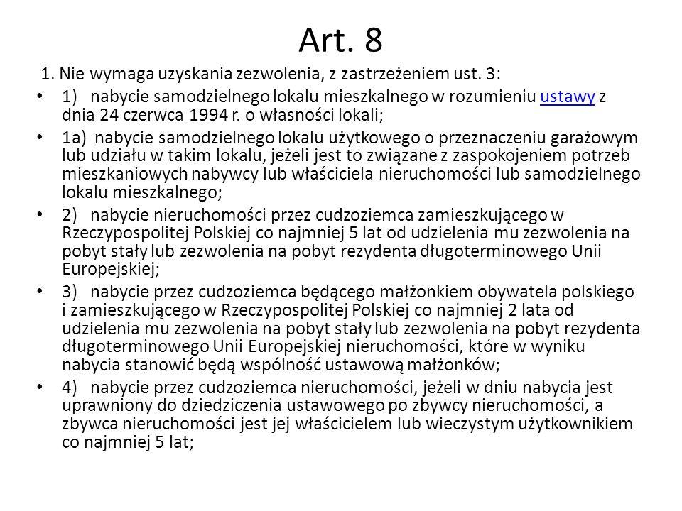 Art. 8 1. Nie wymaga uzyskania zezwolenia, z zastrzeżeniem ust.