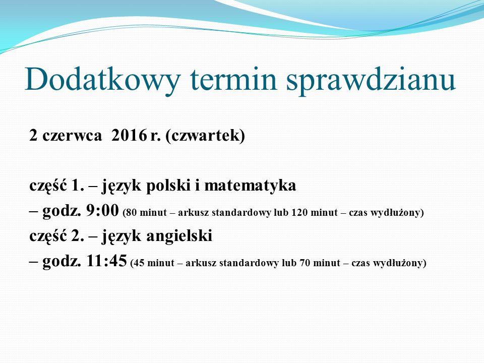 Dodatkowy termin sprawdzianu 2 czerwca 2016 r. (czwartek) część 1.