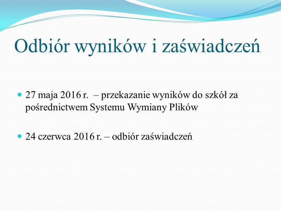 Odbiór wyników i zaświadczeń 27 maja 2016 r.
