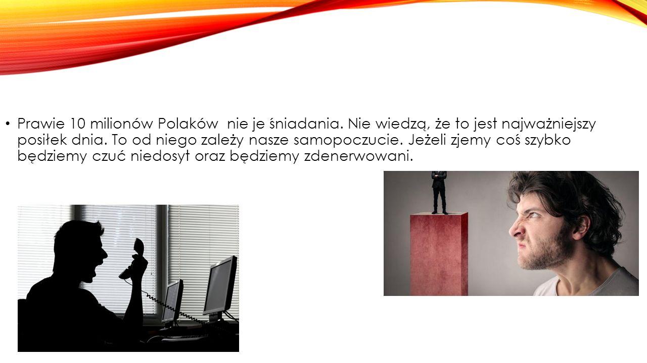 Prawie 10 milionów Polaków nie je śniadania. Nie wiedzą, że to jest najważniejszy posiłek dnia.