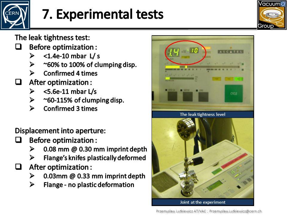 Przemyslaw Lutkiewicz AT/VAC ; Przemyslaw.Lutkiewicz@cern.ch The leak tightness level Joint at the experiment