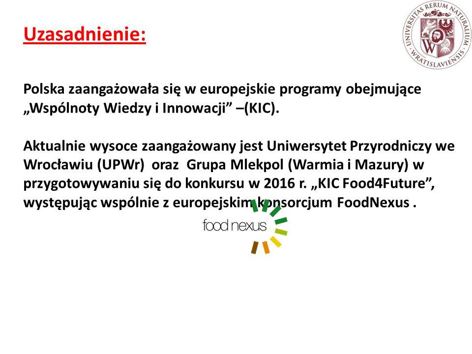"""Uzasadnienie: Polska zaangażowała się w europejskie programy obejmujące """"Wspólnoty Wiedzy i Innowacji –(KIC)."""