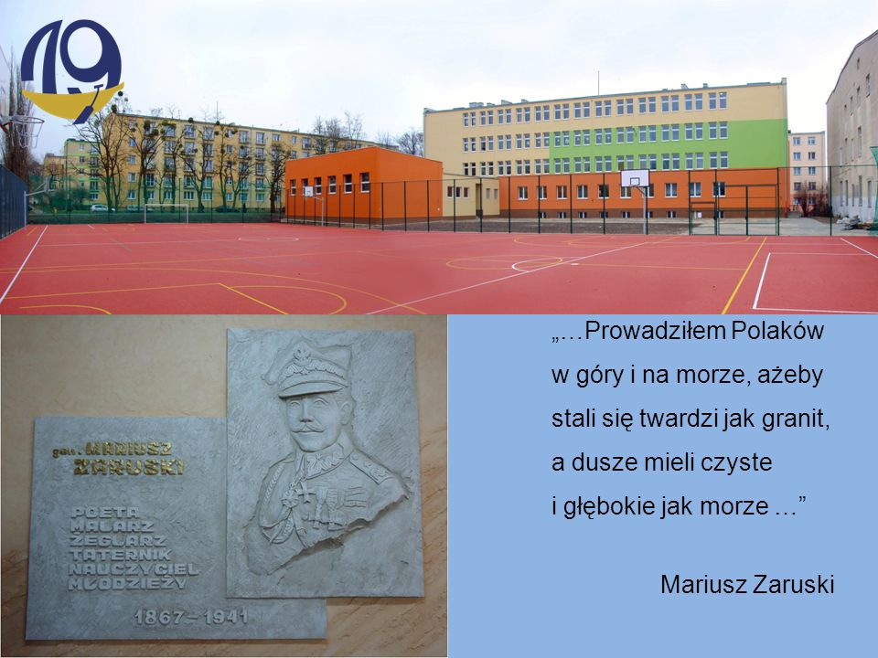 """""""…Prowadziłem Polaków w góry i na morze, ażeby stali się twardzi jak granit, a dusze mieli czyste i głębokie jak morze … Mariusz Zaruski"""