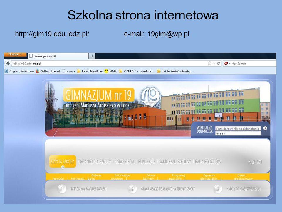 http://gim19.edu.lodz.pl/e-mail: 19gim@wp.pl Szkolna strona internetowa