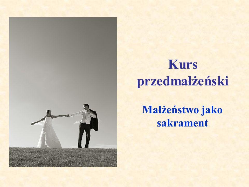 Kurs przedmałżeński Małżeństwo jako sakrament