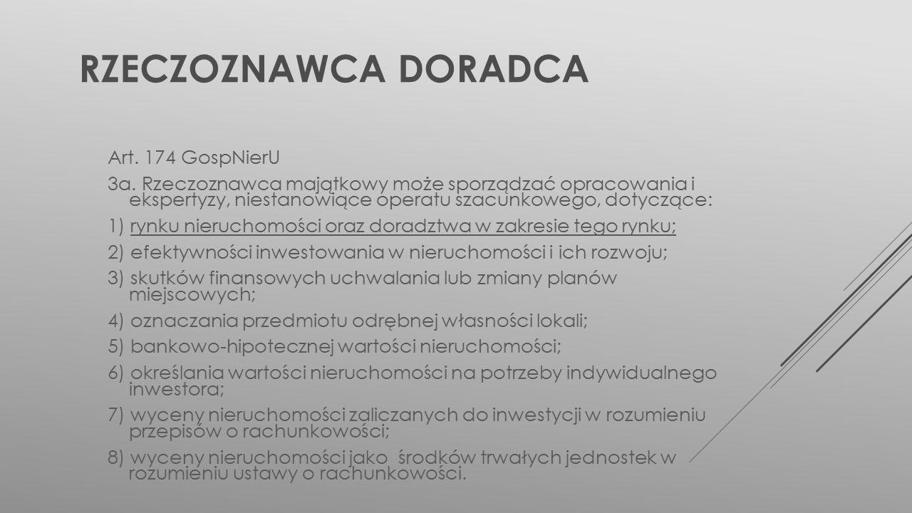 RZECZOZNAWCA DORADCA Art. 174 GospNierU 3a.