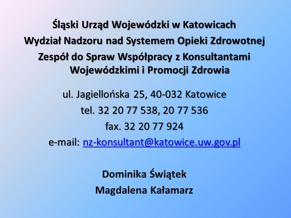 Śląski Urząd Wojewódzki w Katowicach Wydział Nadzoru nad Systemem Opieki Zdrowotnej Zespół do Spraw Współpracy z Konsultantami Wojewódzkimi i Promocji Zdrowia ul.