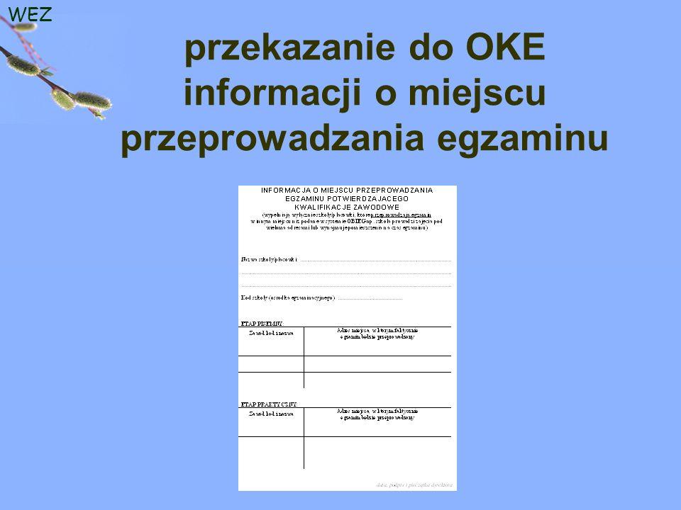 WEZ przekazanie do OKE informacji o miejscu przeprowadzania egzaminu