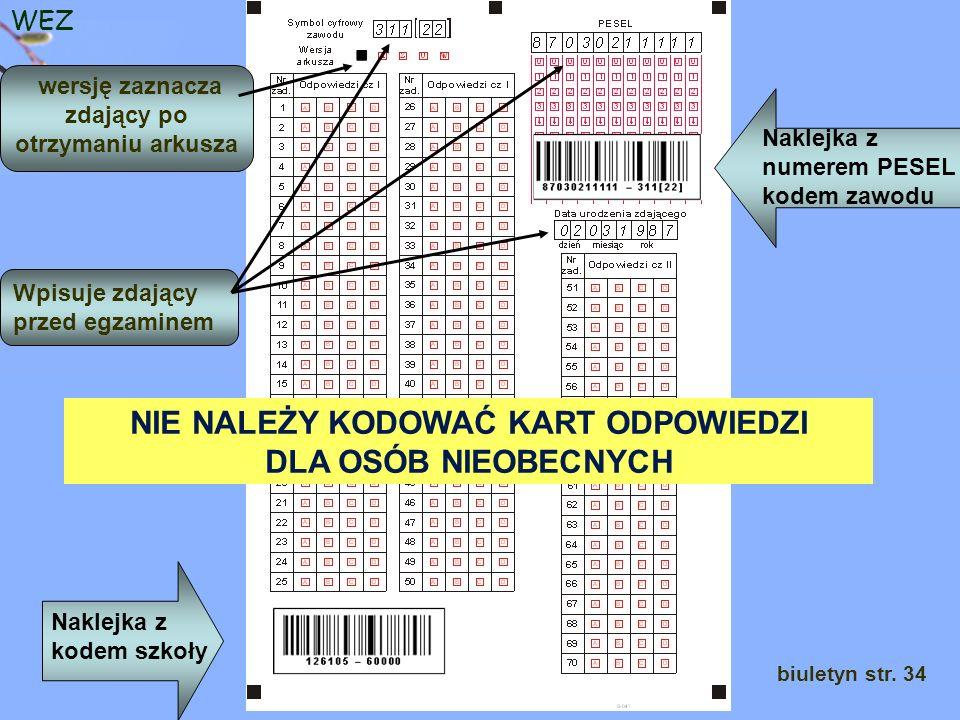 WEZ Naklejka z kodem szkoły Naklejka z numerem PESEL kodem zawodu Wpisuje zdający przed egzaminem wersję zaznacza zdający po otrzymaniu arkusza biuletyn str.