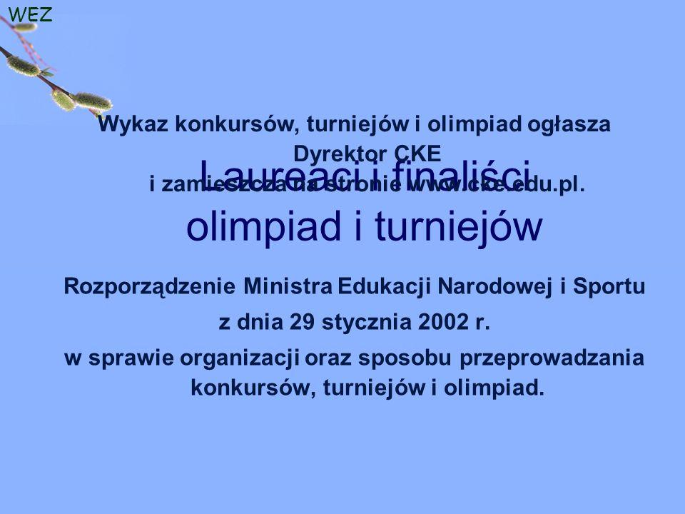 WEZ Laureaci i finaliści olimpiad i turniejów Rozporządzenie Ministra Edukacji Narodowej i Sportu z dnia 29 stycznia 2002 r.