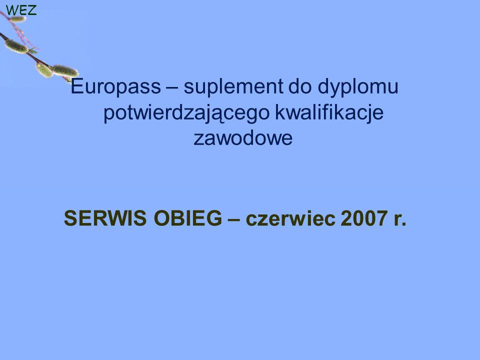 WEZ Europass – suplement do dyplomu potwierdzającego kwalifikacje zawodowe SERWIS OBIEG – czerwiec 2007 r.