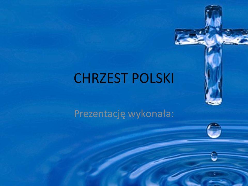 CHRZEST POLSKI Prezentację wykonała: