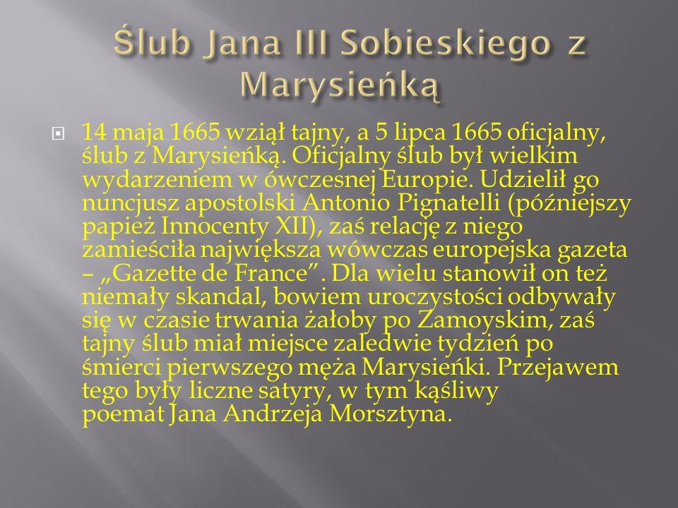  W 1655 Jan Sobieski, na zabawie dworskiej przy okazji sejmu warszawskiego, poznał i pokochał Marię Kazimierę d'Arquien de la Grange, dwórkę królowej
