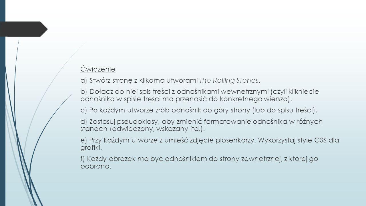 Ćwiczenie a) Stwórz stronę z kilkoma utworami The Rolling Stones.