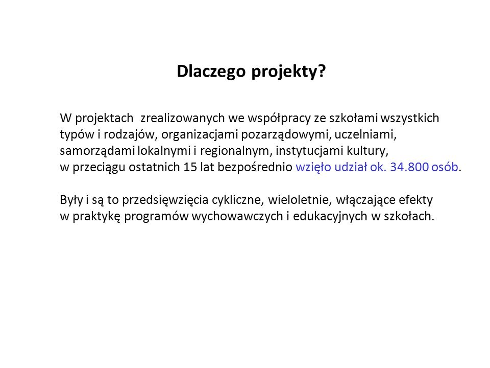 Projekty lokalne i europejskie służące mobilności, obywatelskości i partycypacji (rok 2015) 7 zespołów szkół ponadgimnazjalnych oraz 2 placówki specjalne – kwota dofinansowania ze środków zewnętrznych 5,5 mln zł.
