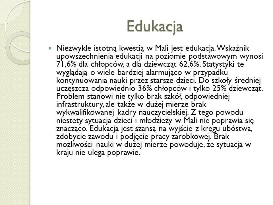 Edukacja Niezwykle istotną kwestią w Mali jest edukacja.