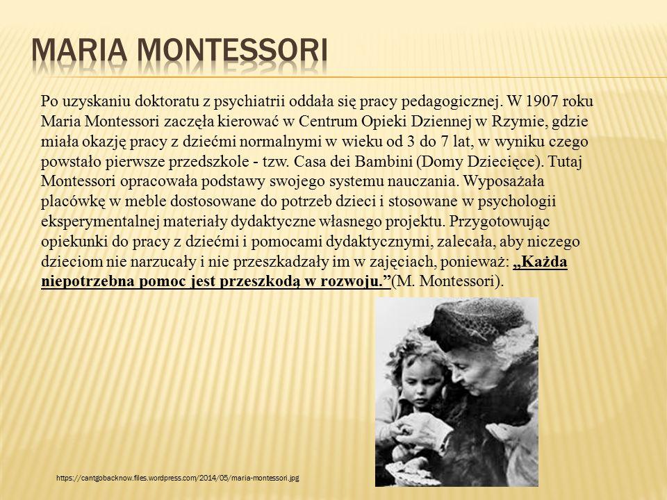 Po uzyskaniu doktoratu z psychiatrii oddała się pracy pedagogicznej. W 1907 roku Maria Montessori zaczęła kierować w Centrum Opieki Dziennej w Rzymie,