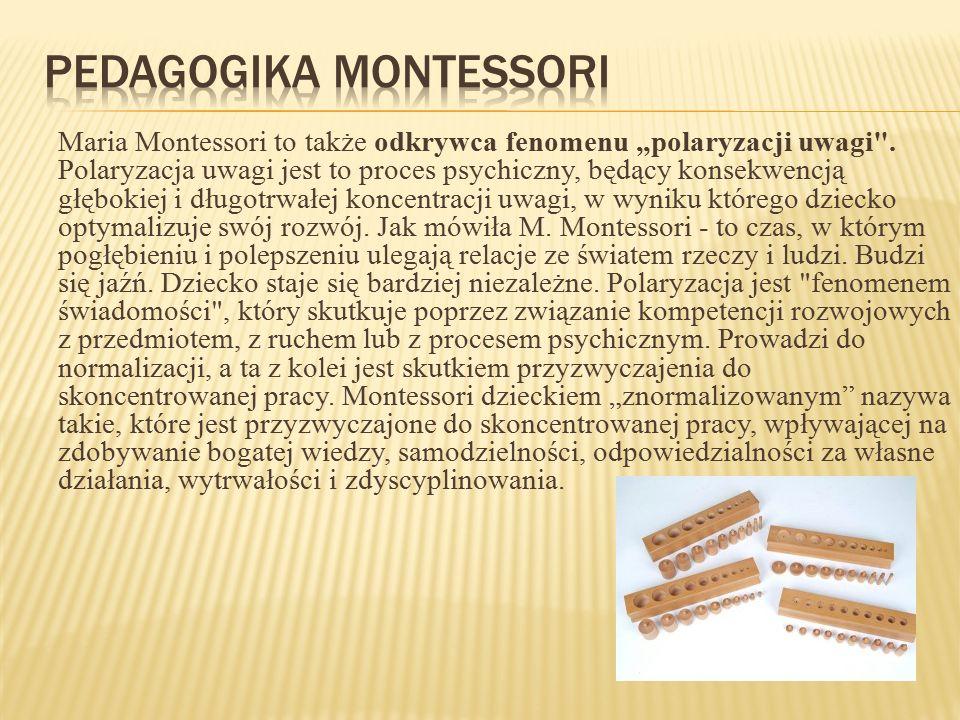"""Maria Montessori to także odkrywca fenomenu """"polaryzacji uwagi"""