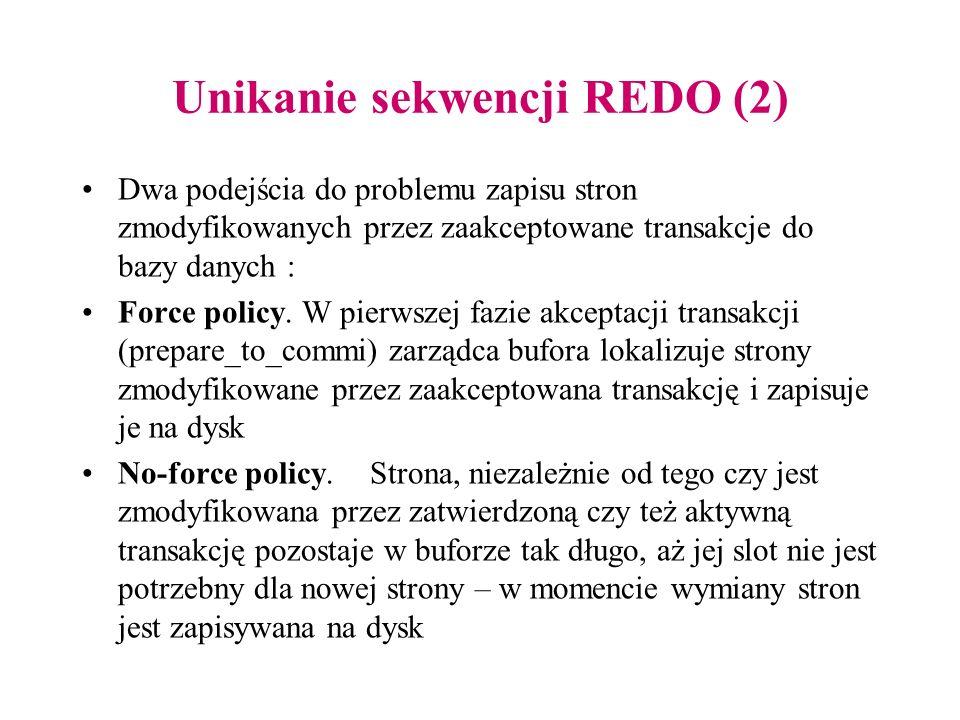 Unikanie sekwencji REDO (2) Dwa podejścia do problemu zapisu stron zmodyfikowanych przez zaakceptowane transakcje do bazy danych : Force policy. W pie