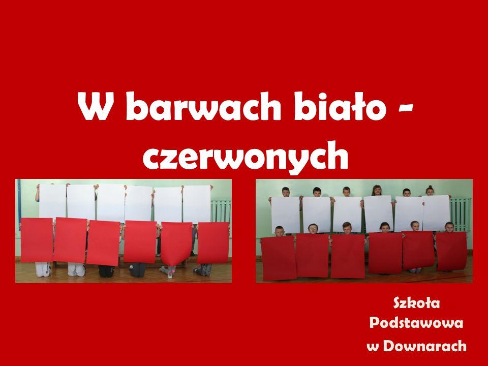 W barwach biało - czerwonych Szkoła Podstawowa w Downarach