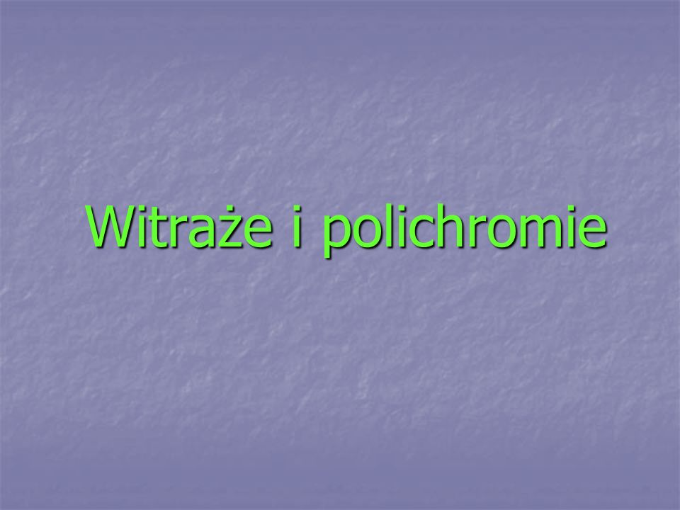 Witraże i polichromie