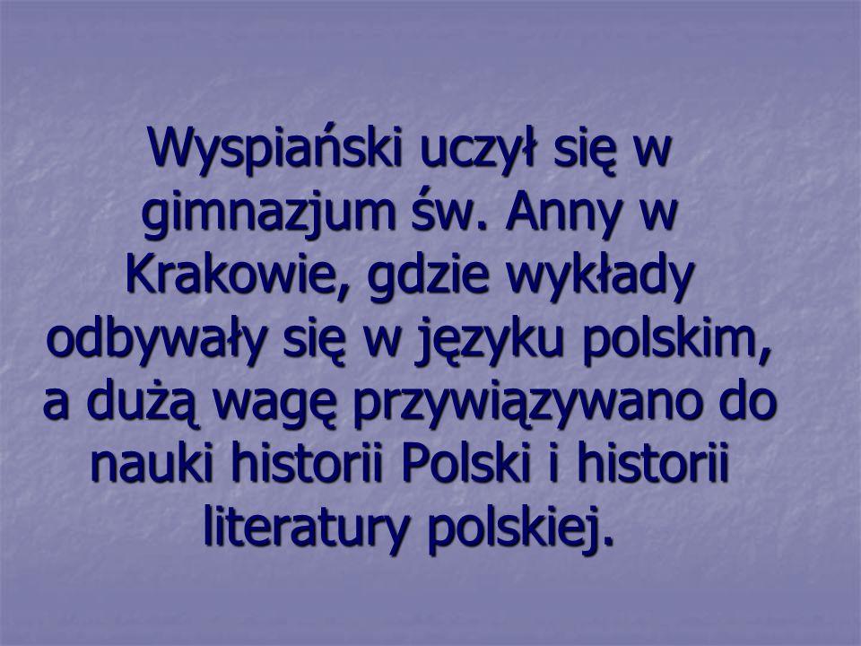 Wyspiański uczył się w gimnazjum św.