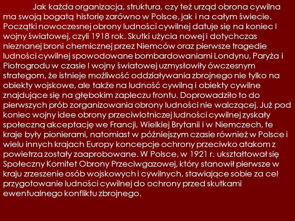 Jak każda organizacja, struktura, czy też urząd obrona cywilna ma swoją bogatą historię zarówno w Polsce, jak i na całym świecie. Początki nowoczesnej