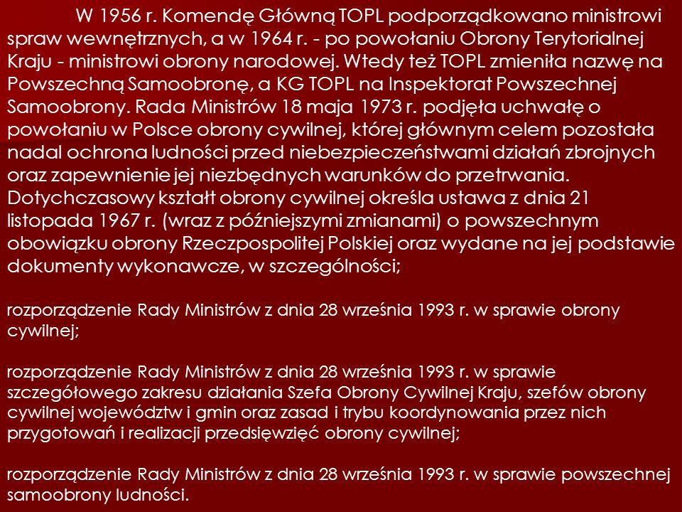 W 1956 r. Komendę Główną TOPL podporządkowano ministrowi spraw wewnętrznych, a w 1964 r. - po powołaniu Obrony Terytorialnej Kraju - ministrowi obrony