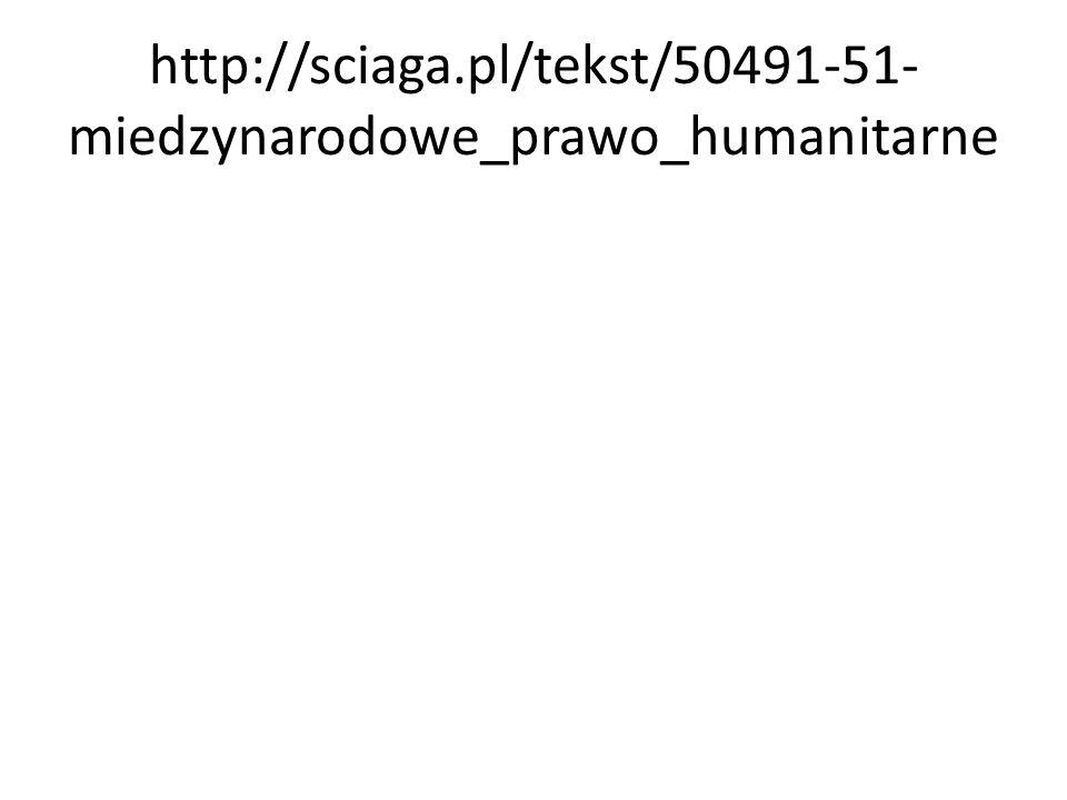http://sciaga.pl/tekst/50491-51- miedzynarodowe_prawo_humanitarne