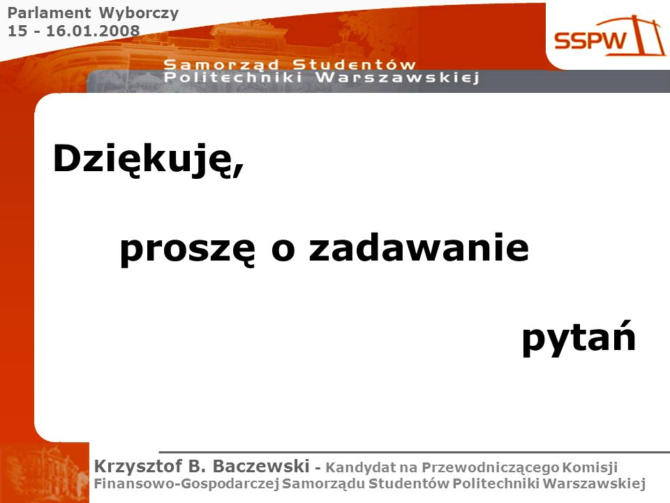 Parlament Wyborczy 15 - 16.01.2008 Krzysztof B.