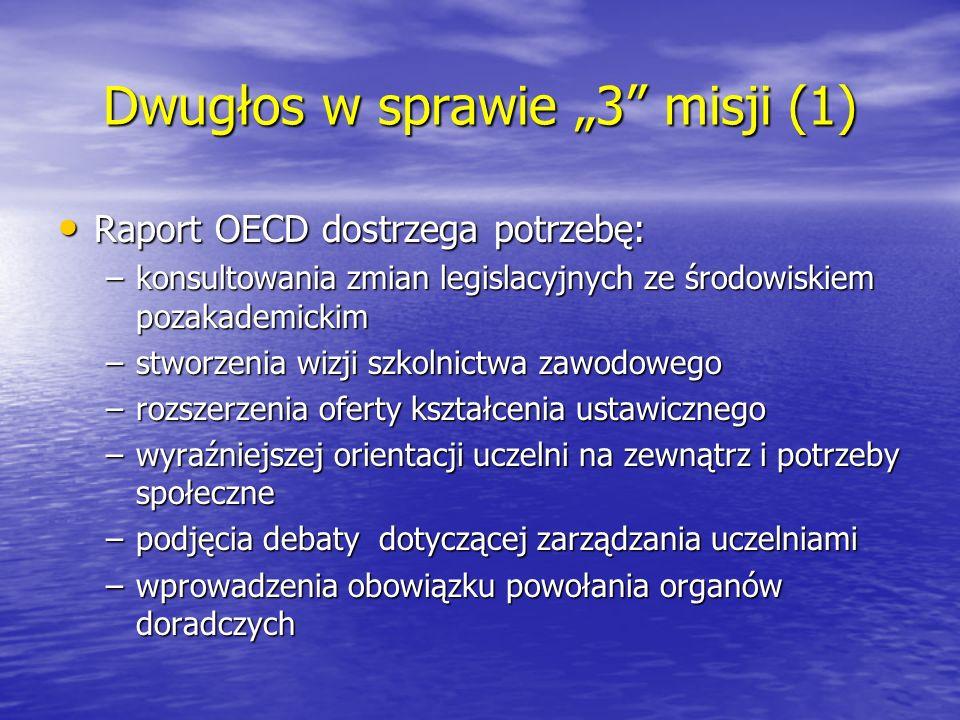 """Dwugłos w sprawie """"3"""" misji (1) Raport OECD dostrzega potrzebę: Raport OECD dostrzega potrzebę: –konsultowania zmian legislacyjnych ze środowiskiem po"""