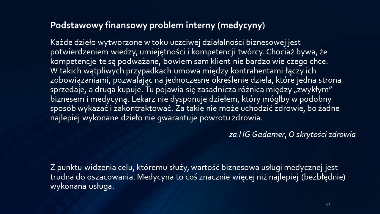 Podstawowy finansowy problem interny (medycyny) Każde dzieło wytworzone w toku uczciwej działalności biznesowej jest potwierdzeniem wiedzy, umiejętności i kompetencji twórcy.
