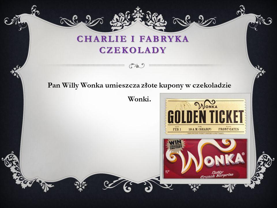 Pan Willy Wonka umieszcza złote kupony w czekoladzie Wonki. CHARLIE I FABRYKA CZEKOLADY
