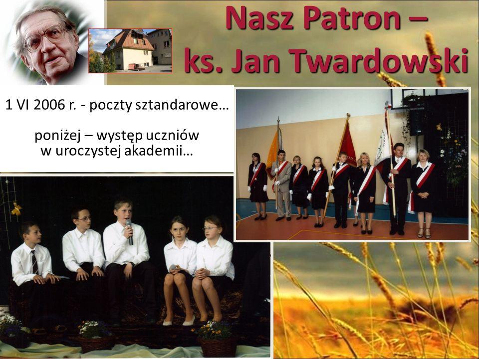 Nasz Patron – ks. Jan Twardowski 1 VI 2006 r.