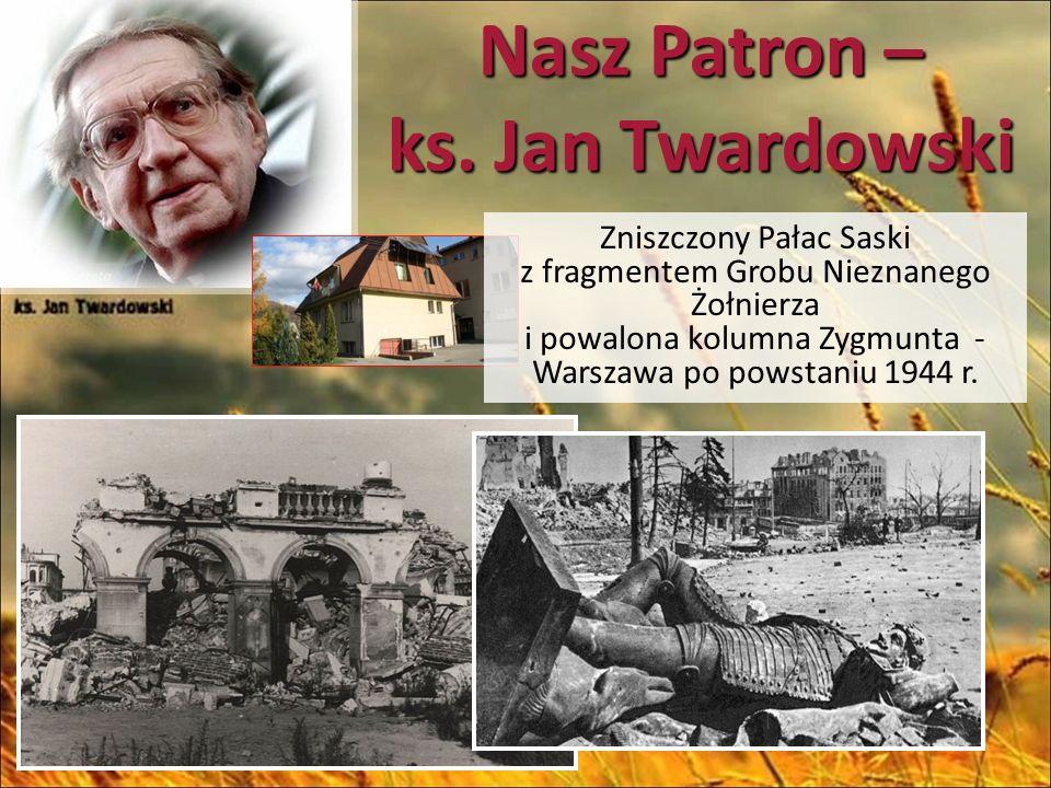 Nasz Patron – ks.Jan Twardowski Był m.in.