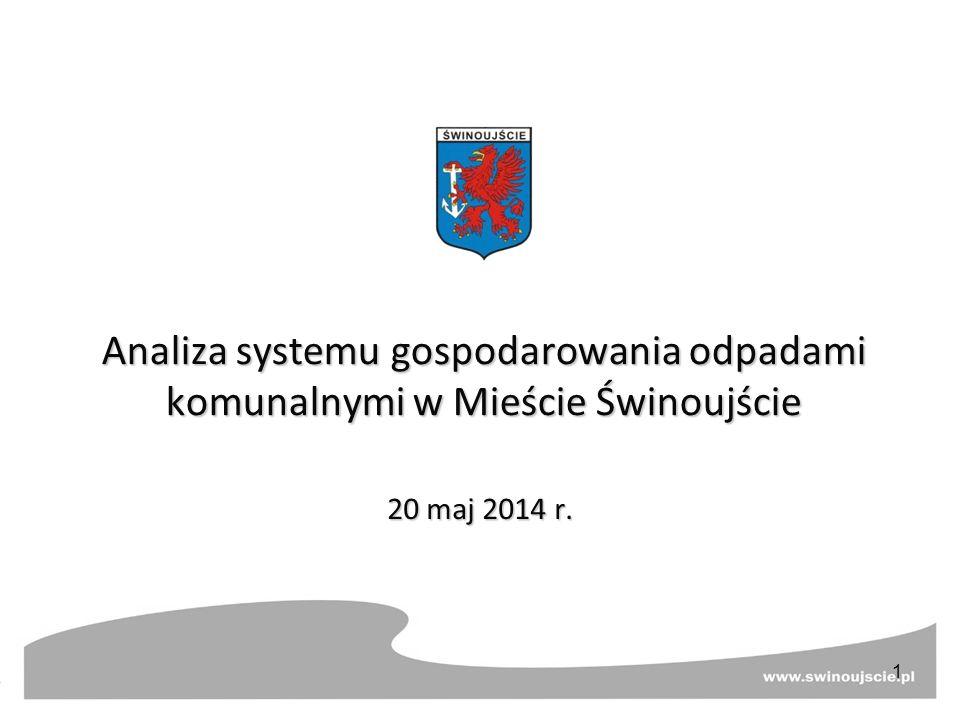 Analiza systemu gospodarowania odpadami komunalnymi w Mieście Świnoujście 20 maj 2014 r. 1