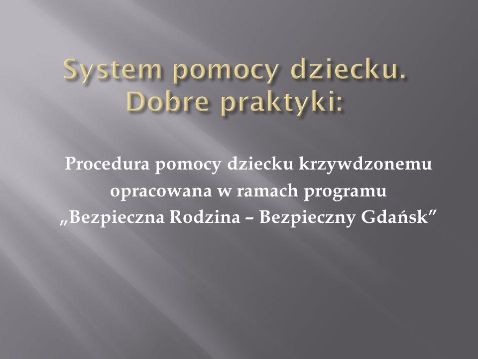 """Procedura pomocy dziecku krzywdzonemu opracowana w ramach programu """"Bezpieczna Rodzina – Bezpieczny Gdańsk"""