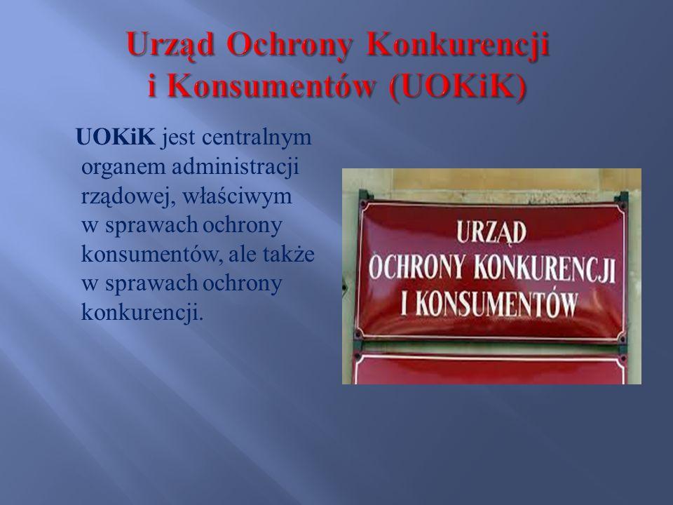 UOKiK jest centralnym organem administracji rządowej, właściwym w sprawach ochrony konsumentów, ale także w sprawach ochrony konkurencji.