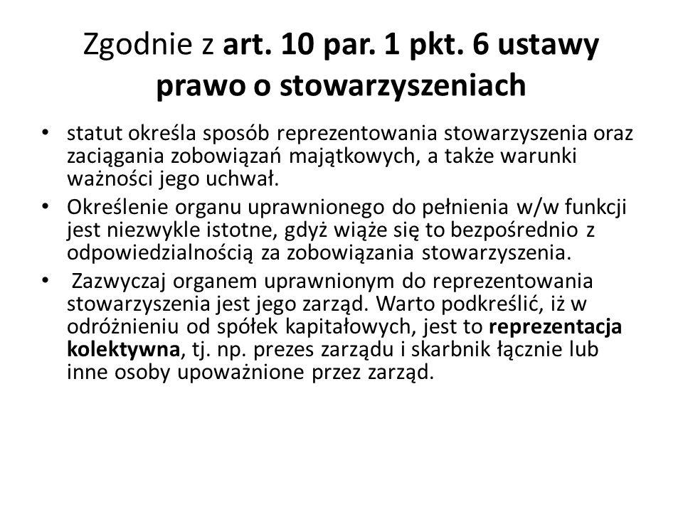 Zgodnie z art.10 par. 1 pkt.