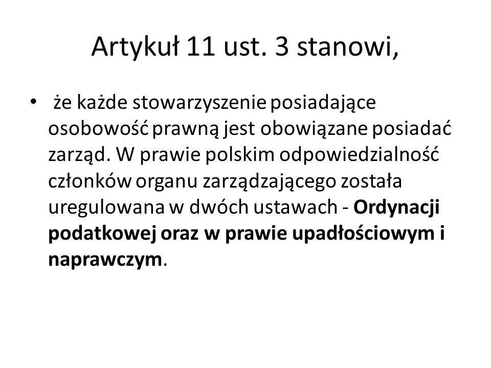 Artykuł 11 ust. 3 stanowi, że każde stowarzyszenie posiadające osobowość prawną jest obowiązane posiadać zarząd. W prawie polskim odpowiedzialność czł