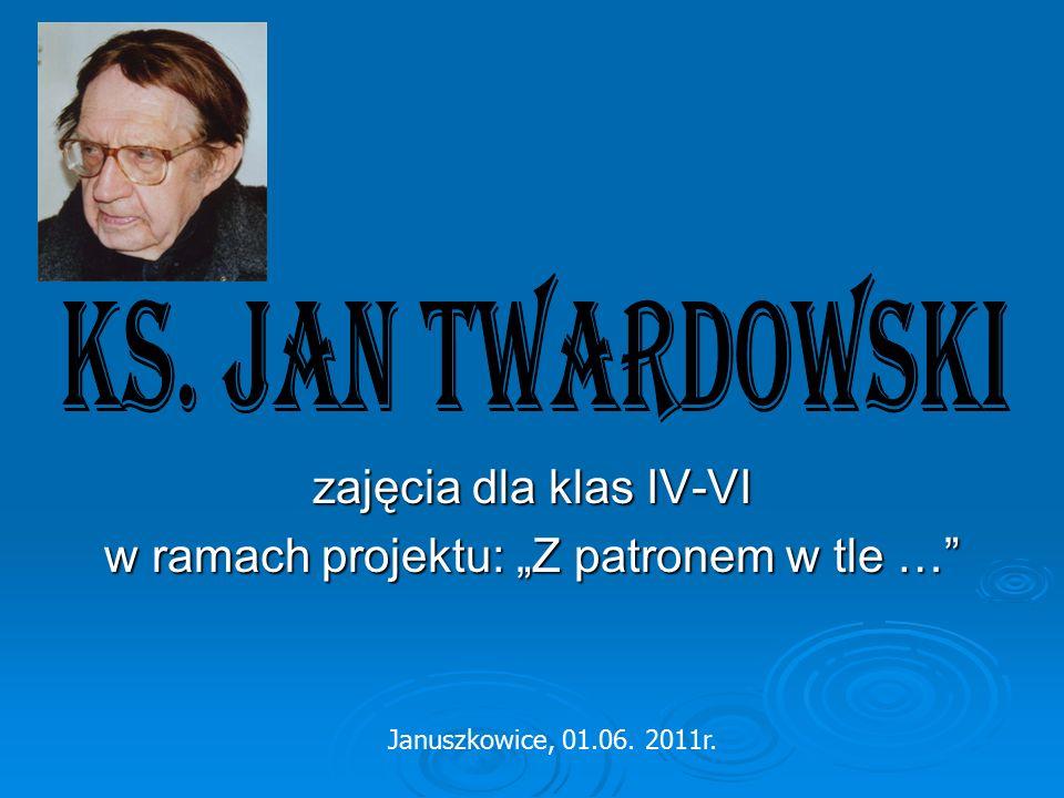 """zajęcia dla klas IV-VI w ramach projektu: """"Z patronem w tle … Januszkowice, 01.06. 2011r."""