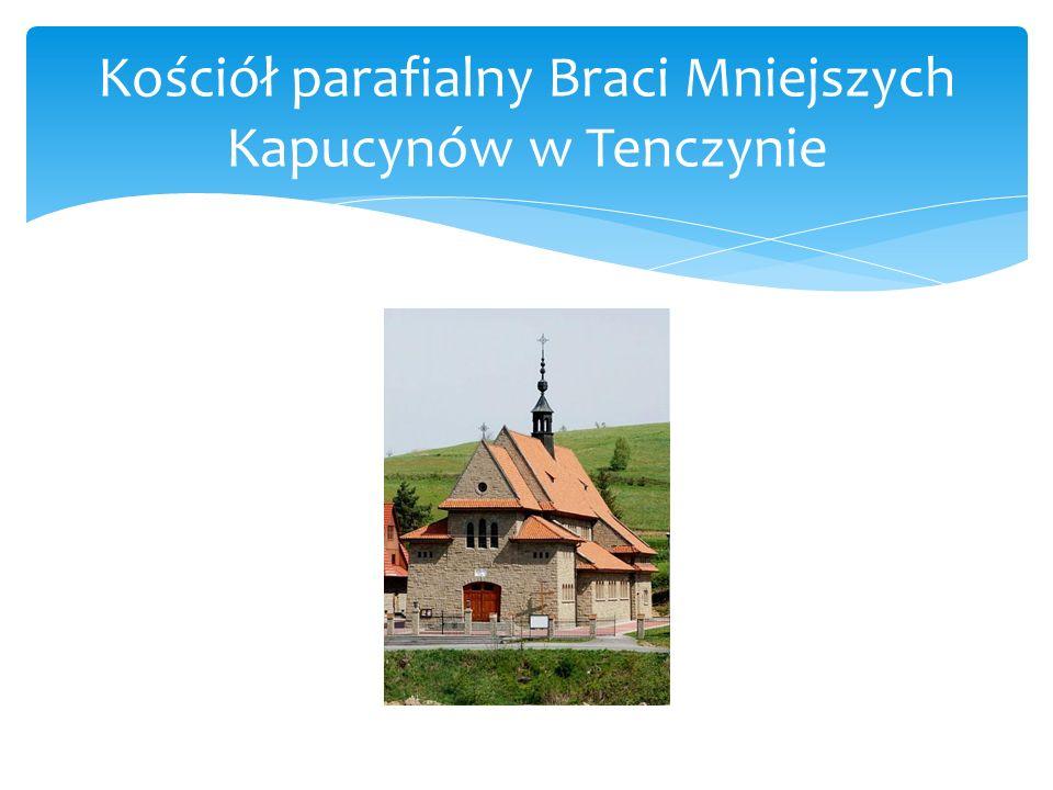 Kościół parafialny Braci Mniejszych Kapucynów w Tenczynie
