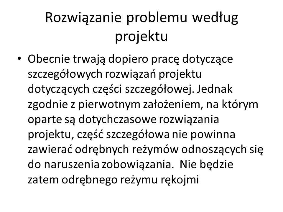 Rozwiązanie problemu według projektu Obecnie trwają dopiero pracę dotyczące szczegółowych rozwiązań projektu dotyczących części szczegółowej.