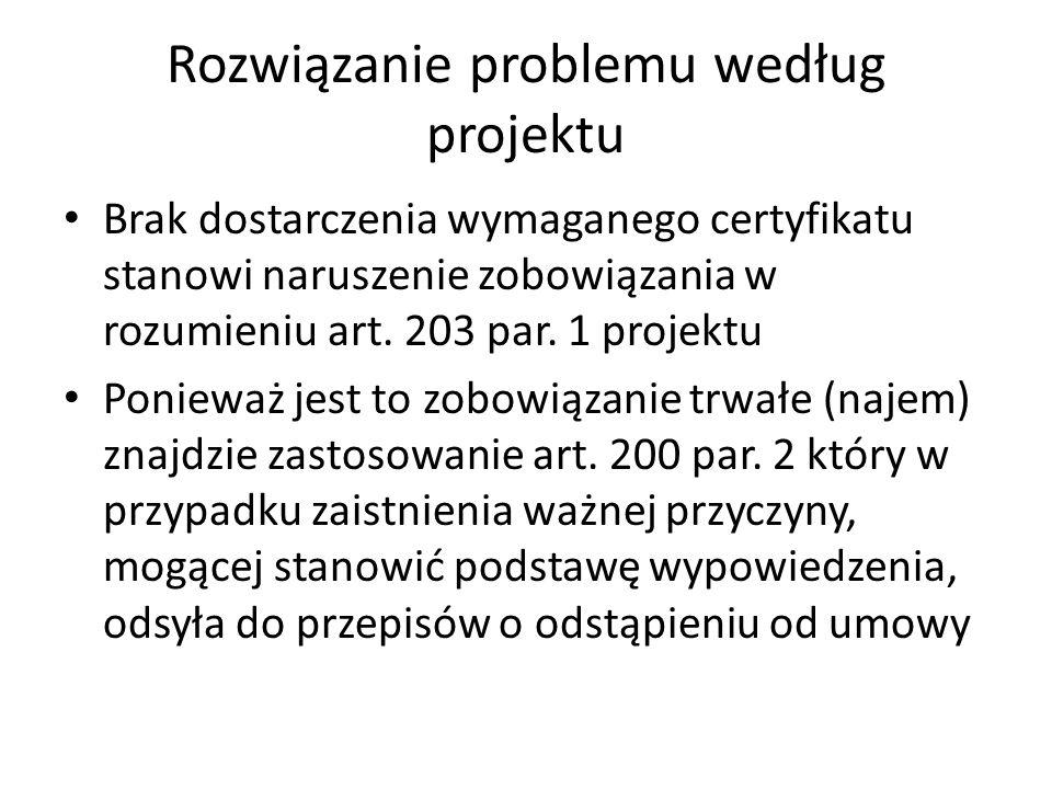 Rozwiązanie problemu według projektu Brak dostarczenia wymaganego certyfikatu stanowi naruszenie zobowiązania w rozumieniu art.