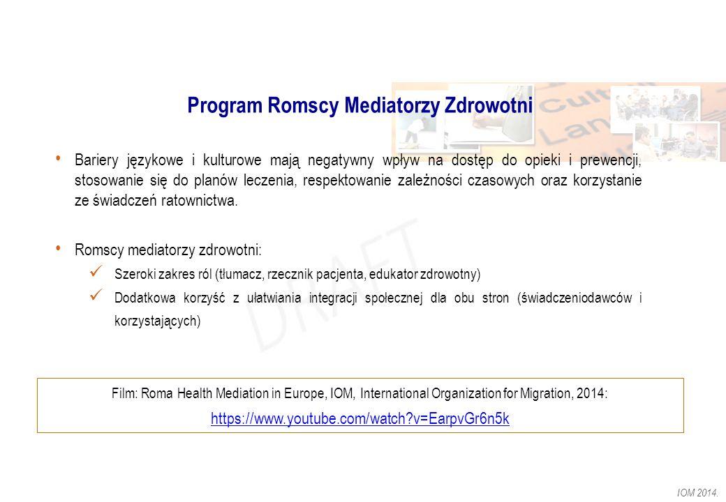 Program Romscy Mediatorzy Zdrowotni Film: Roma Health Mediation in Europe, IOM, International Organization for Migration, 2014: https://www.youtube.co