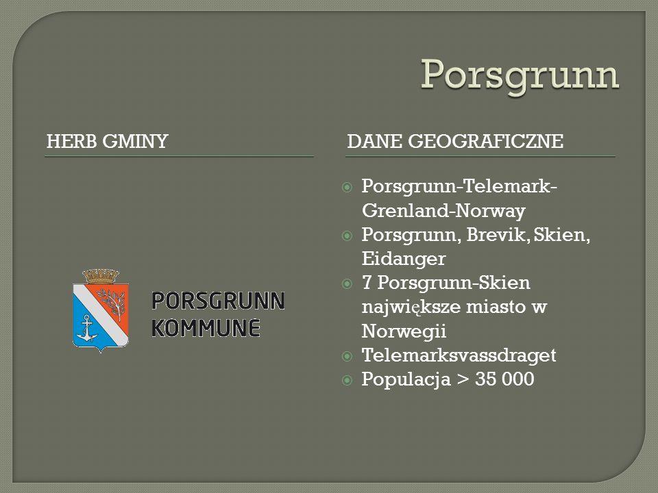 HERB GMINYDANE GEOGRAFICZNE  Porsgrunn-Telemark- Grenland-Norway  Porsgrunn, Brevik, Skien, Eidanger  7 Porsgrunn-Skien najwi ę ksze miasto w Norwegii  Telemarksvassdraget  Populacja > 35 000