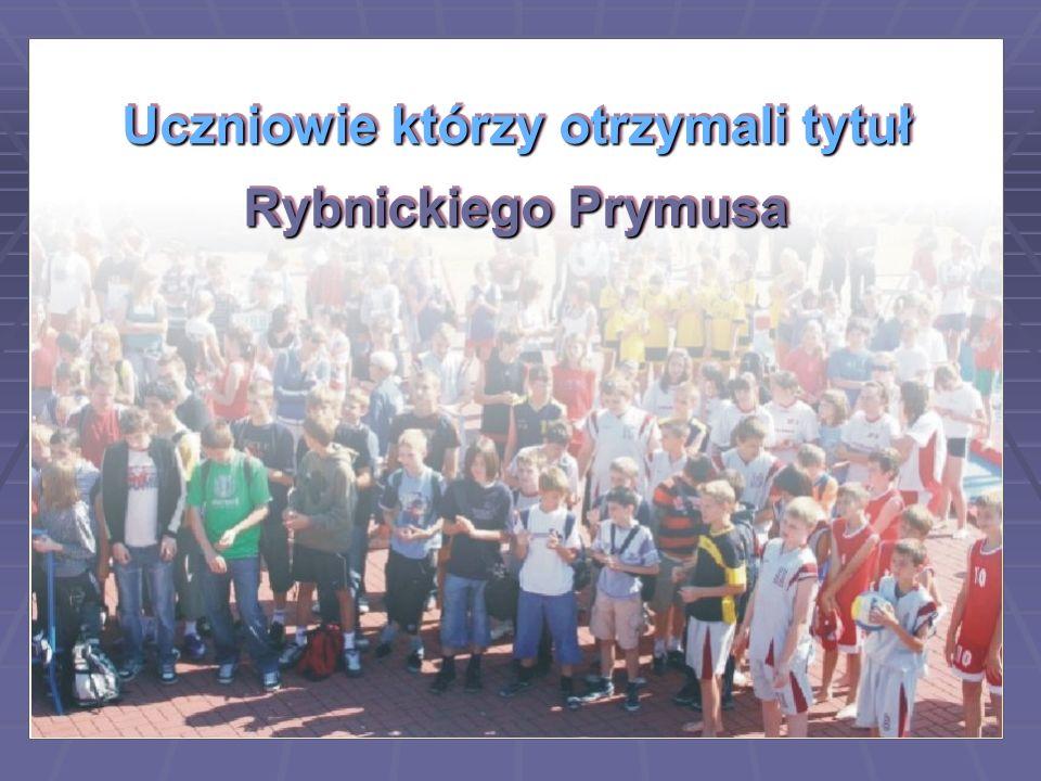 Uczniowie którzy otrzymali tytuł Rybnickiego Prymusa Uczniowie którzy otrzymali tytuł Rybnickiego Prymusa